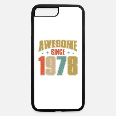 Since Awesome since 1978 shirt - Born in 1958 Gifts - iPhone 7 & 8 Plus Case