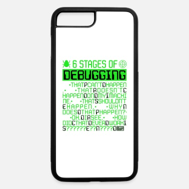 6 Stages of Debugging IT Coding Debugger Programme - iPhone 7 & 8 Plus Case