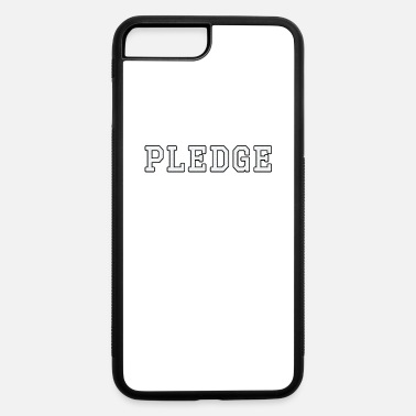Fraternity Fraternity pledge design - iPhone 7 & 8 Plus Case