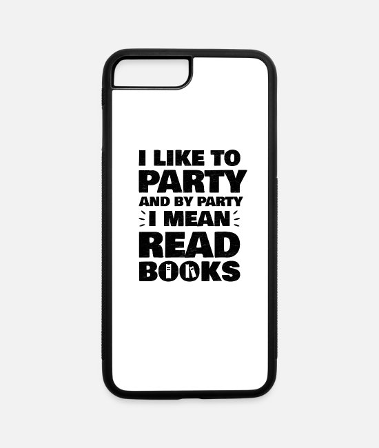 Read iPhone Cases - Books Reading, Party, Read - iPhone 7 & 8 Plus Case white/black