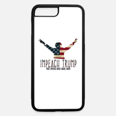 Crook Impeach Trump, Nixon I Am Not A Crook Flag - iPhone 7 Plus/8 Plus Rubber Case