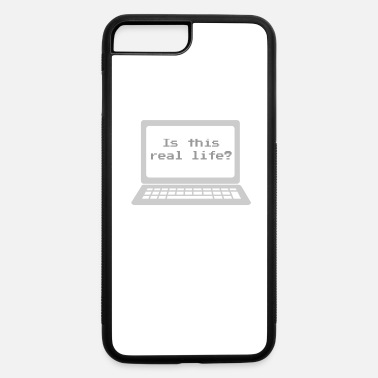 Is This Real Is this real life Geek Nerd - iPhone 7 & 8 Plus Case