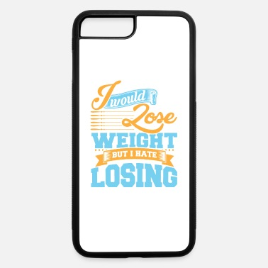 Losing Weight lose weight - iPhone 7 & 8 Plus Case
