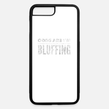 Bluffing Bluffing Poker Gift for Poker Players - iPhone 7 & 8 Plus Case