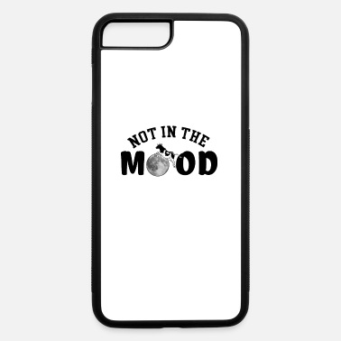 Mood Not in the Mood - iPhone 7 Plus/8 Plus Rubber Case