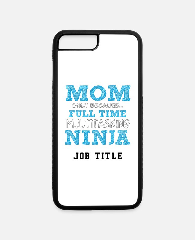 Occupation iPhone Cases - Full time multitasking ninja is not an actual job - iPhone 7 & 8 Plus Case white/black