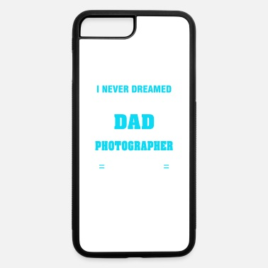 Photographer Dad T-shirt Gift Ideas Fathers Day - iPhone 7 & 8 Plus Case