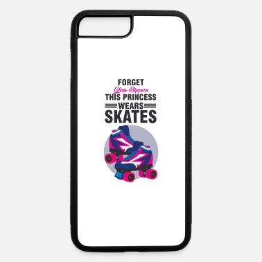 Modernist Forget Glass Slippers This Princess Wears Skates - iPhone 7 & 8 Plus Case