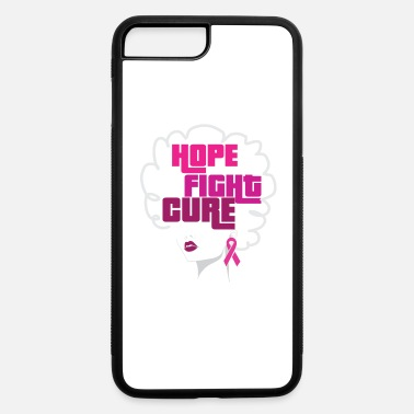 Cure African American Breast Cancer Hope Fight Cure - iPhone 7 & 8 Plus Case