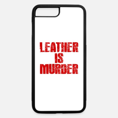 Leather Leather is Murder - iPhone 7 & 8 Plus Case