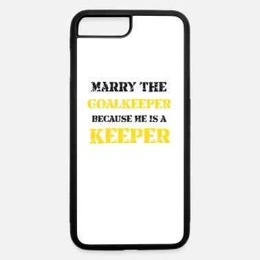 Marry Marry The Goalkeeper - iPhone 7 Plus/8 Plus Rubber Case