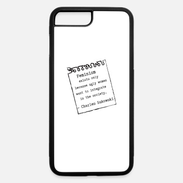 Mockery Anti Feminism #metoo mockery sarcasm bukoswki - iPhone 7 & 8 Plus Case