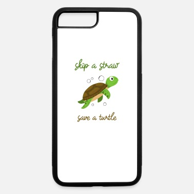 Straw Skip a Straw Save A Turtle Stop Ocean Pollution - iPhone 7 & 8 Plus Case