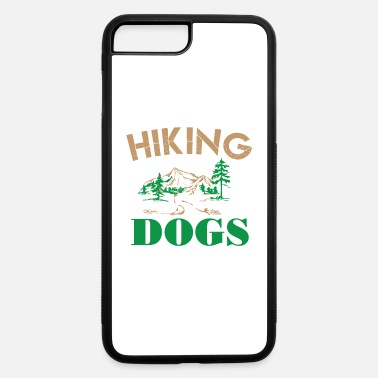 Hiking with the dog T-shirt - iPhone 7 & 8 Plus Case