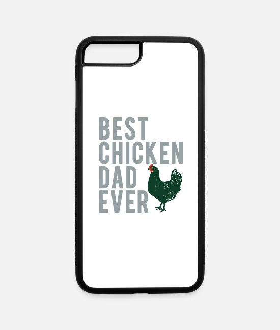 Proud iPhone Cases - Best Chicken Dad Ever - iPhone 7 & 8 Plus Case white/black