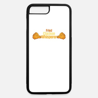 Fried Chicken Fried Chicken Whisperer - iPhone 7 Plus/8 Plus Rubber Case