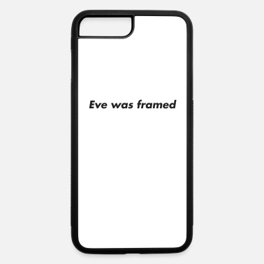 Frame Eve was framed - iPhone 7 Plus/8 Plus Rubber Case