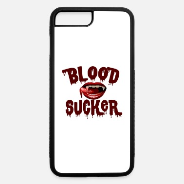 Blood Suckers Blood Sucker - iPhone 7 & 8 Plus Case