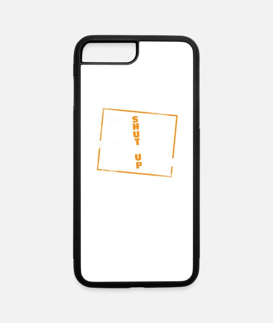 Rest iPhone Cases - Sarcasm Shut Up Opinion Funny Gift - iPhone 7 & 8 Plus Case white/black