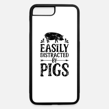 Easily Distracted By Pigs T Shirt Funny Pig - iPhone 7 & 8 Plus Case