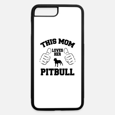 This Mom Loves Her Pitbull - iPhone 7 & 8 Plus Case