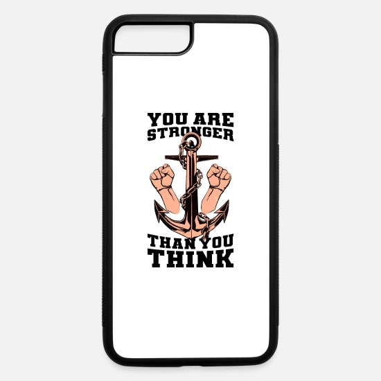 Boat iPhone Cases - You Are Stronger Than You Think Anchor Giftidea - iPhone 7 & 8 Plus Case white/black