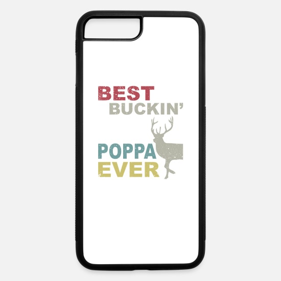 Best Man iPhone Cases - Best Buckin' Poppa Ever - iPhone 7 & 8 Plus Case white/black