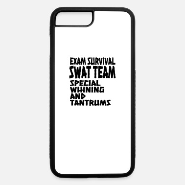Swat Student Gift Exam SWAT Team Special Whining and - iPhone 7 & 8 Plus Case