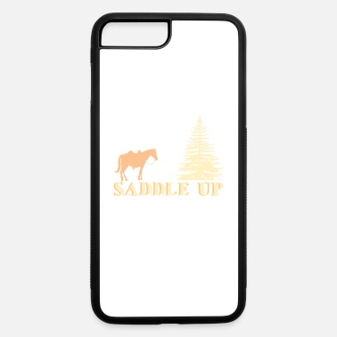 Saddle Up Saddle Up - iPhone 7 & 8 Plus Case