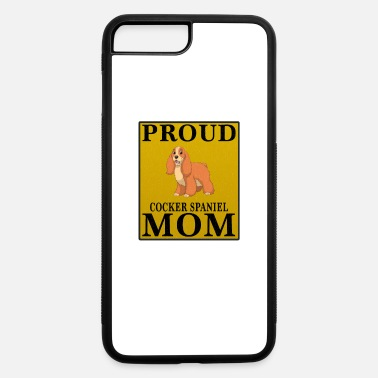 Cocker Spaniel Mom Proud Cocker Spaniel Mom - iPhone 7 & 8 Plus Case