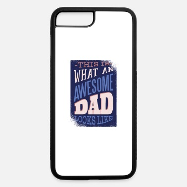Awesome Dads Awesome Dad - iPhone 7 & 8 Plus Case