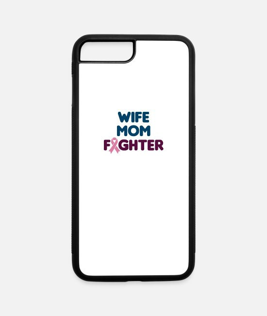 Husband iPhone Cases - Wife, Mom, Fighter - Breast Cancer Awareness Tee - iPhone 7 & 8 Plus Case white/black
