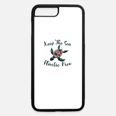 Save keep the sea plastic free - Save The Sean Animals - iPhone 7 & 8 Plus Case