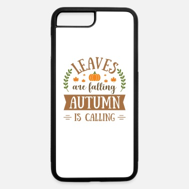 Fall Autumn Leaves are Falling Autumn is Calling - iPhone 7 & 8 Plus Case