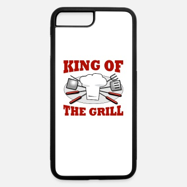 Barbeque King King of the Grill Barbeque Grill Chef - iPhone 7 & 8 Plus Case