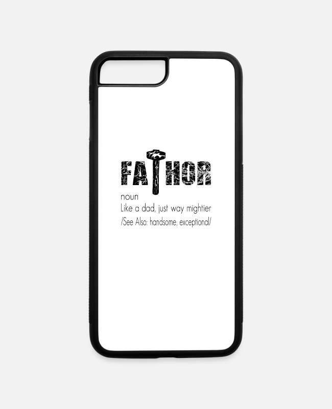 Father Husband Hero iPhone Cases - Dad Fa-Thor Like A Dad Just Way Mightier Gift - iPhone 7 & 8 Plus Case white/black