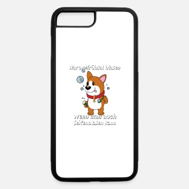 Blasen Funny Dog Gift Warum Trübsal blasen German Quote - iPhone 7 & 8 Plus Case