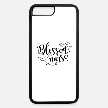 Nurse Blessed Nurse Funny Nurse Gift - iPhone 7 & 8 Plus Case