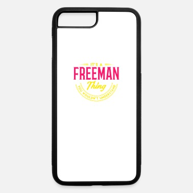 Super It's A Freeman Thing Last Name Surname Pride - iPhone 7 & 8 Plus Case