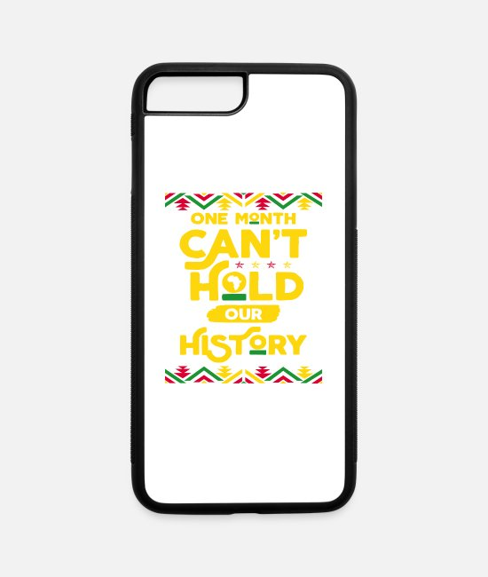 Melanin Poppin iPhone Cases - One Month Can't Hold Our History Black History - iPhone 7 & 8 Plus Case white/black