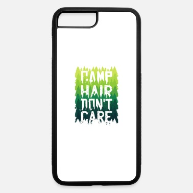 Camp Hair Dont Care Camping Camper Campfire Advent - iPhone 7 & 8 Plus Case