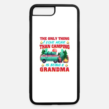 Camper I Am A Grandma Love Camping Campfire Advent - iPhone 7 & 8 Plus Case