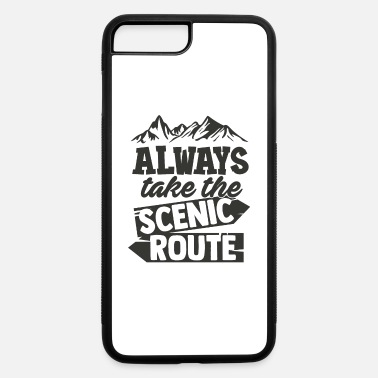 Traveling Quotes Always Take The Scenic Route Gift - iPhone 7 & 8 Plus Case