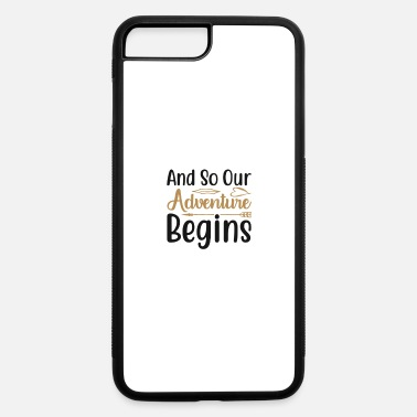 Lady And so our adventure begins - iPhone 7 & 8 Plus Case