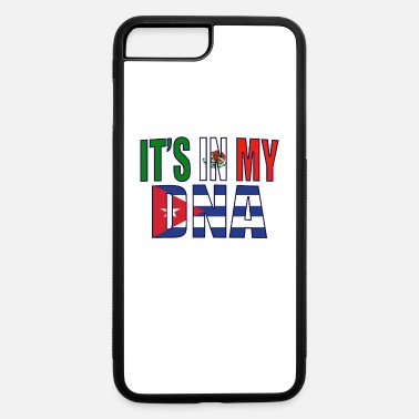 Latin Mexican And Cuban DNA Mix Heritage Gift - iPhone 7 & 8 Plus Case