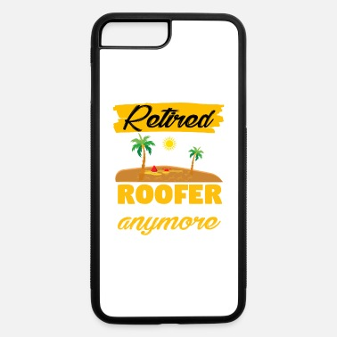 Roofing Wear roofing wear - iPhone 7 & 8 Plus Case