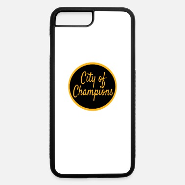 Pittsburgh City Of Champions Gifts - iPhone 7 & 8 Plus Case