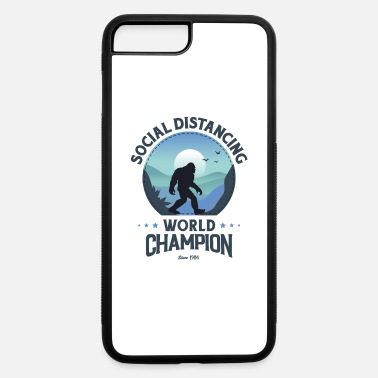 World Champion Social Distancing World Champion Funny Bigfoot - iPhone 7 & 8 Plus Case