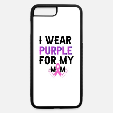 Off I Wear Purple For Mom Shirt Leiomyosarcoma Cancer - iPhone 7 & 8 Plus Case