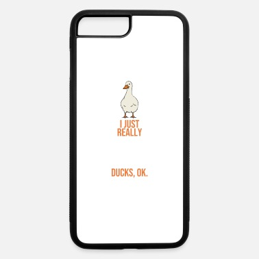 Duck I Just Really Like Ducks, Ok! - Duck Lover - iPhone 7 & 8 Plus Case